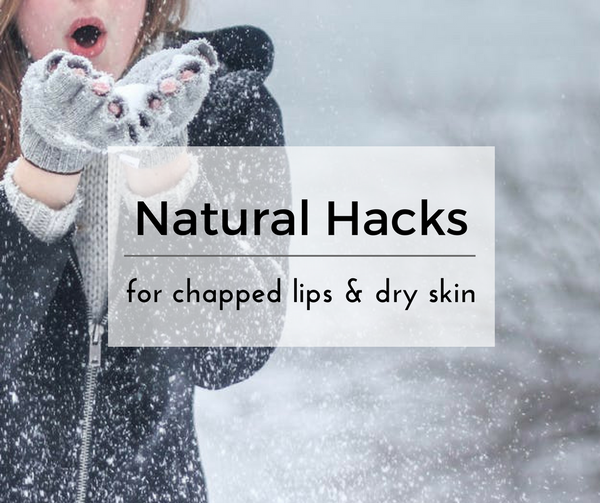 natural hacks for chapped lips and dry skin
