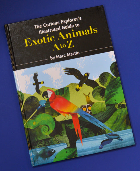 Curious Explorer's Illustrated Guide to Exotic Animals Book - Marc Martin