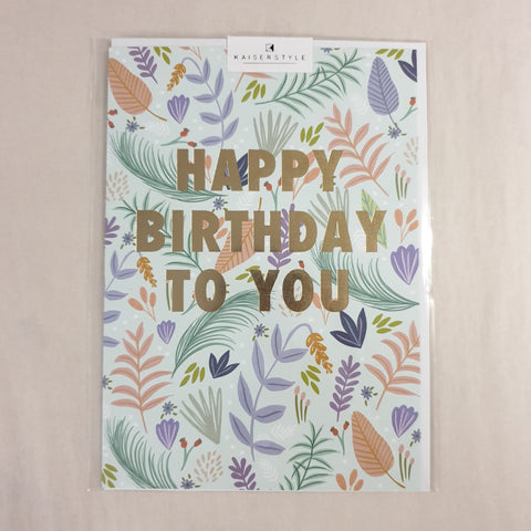 KaiserStyle Wild Happy Birthday To You Bold Foliage Card