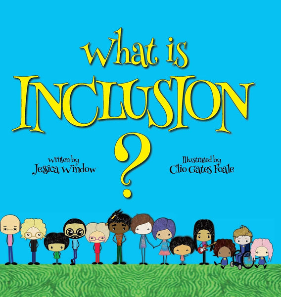 What Is Inclusion? by Jessica Window