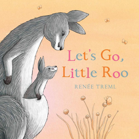Let's Go Little Roo by Renee Treml