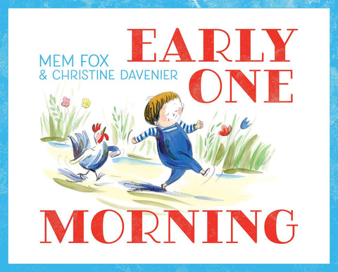 Early One Morning by Mem Fox and Christine Davenier