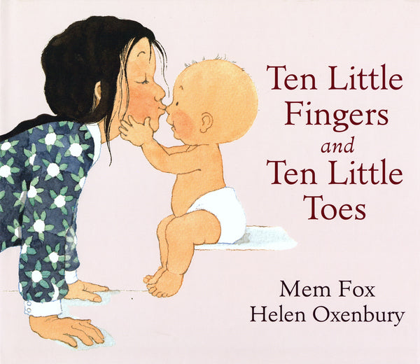 Ten Little Fingers, Ten Little Toes by Mem Fox Board Book