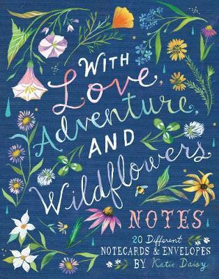 How to be a Wildflower: With Love, Adventure and Wildflower Notes