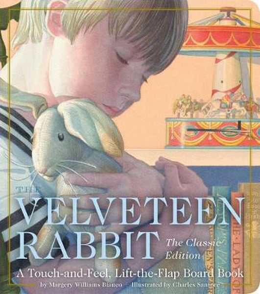 The Velveteen Rabbit, A Touch and Feel Flap Board Book