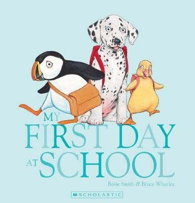My First Day At School By Rosie Smith