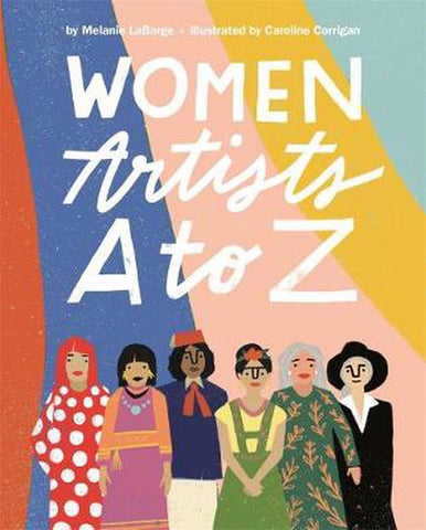 Women Artists A-Z by Melanie LaBarge