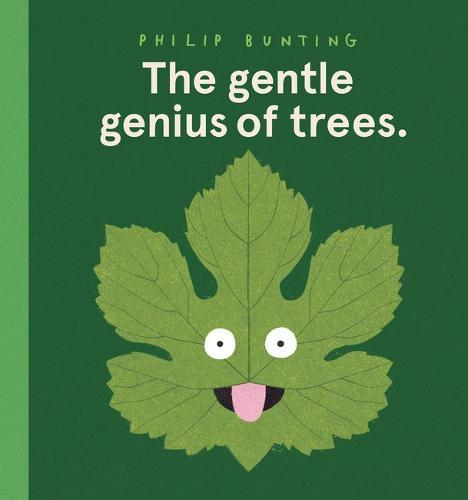 The Gentle Genius of Trees by Philip Bunting