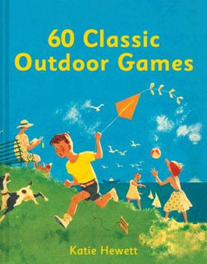 60 Classic Outdoor Games by Katie Hewett