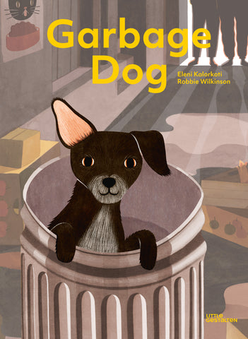Garbage Dog by Eleni Kolorkoff and Robbie Wilkinson