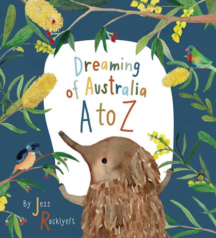 Dreaming of Australia A to Z by Jess Racklyeft