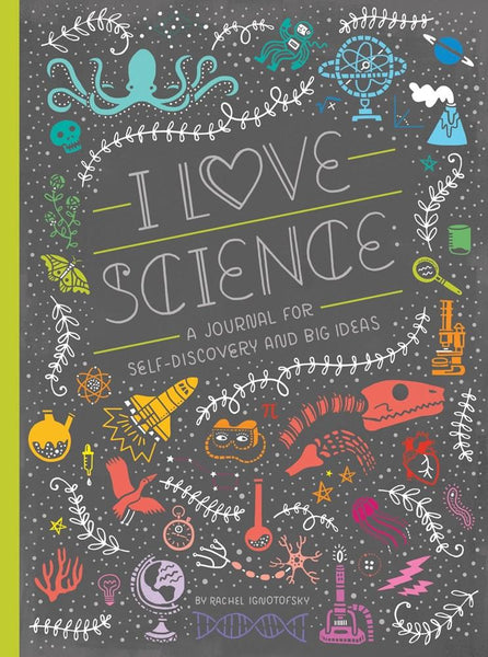 DK I Love Science. A Journal for Self Discovery and Big Ideas.