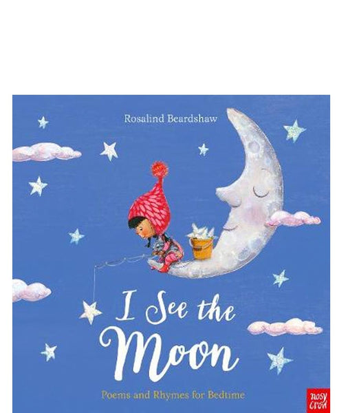 I See the Moon. Bedtime Rhymes and Poems