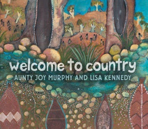Welcome to Country Board Book by Aunty Joy Murphy
