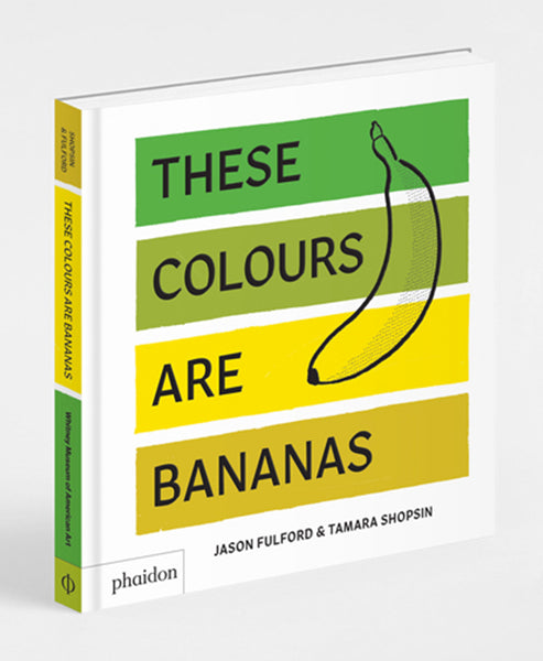 Phaidon Press: These Colours are Bananas
