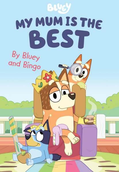 Bluey: My Mum is the Best