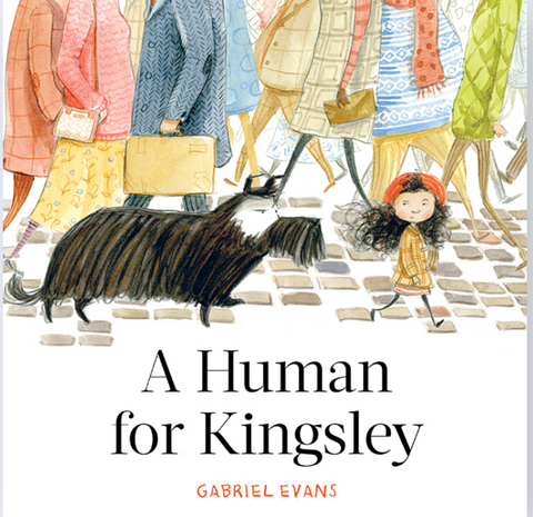 A Human for Kingsley by Gabriel Evans