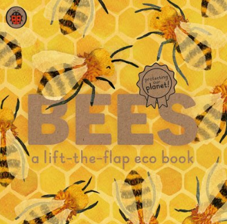 Bees A Lift the Flap Eco Book