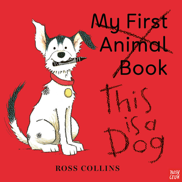 This is a Dog by Ross Collins
