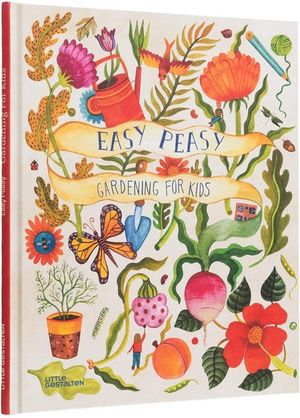 Easy Peasy Gardening For Kids Book