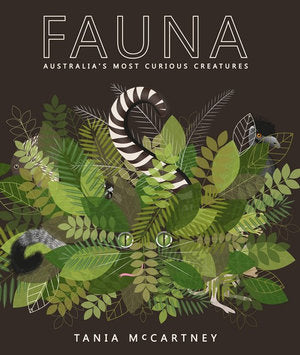 Fauna, Australia's Most Curious Creatures by Tania McCartney