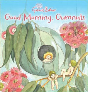 May Gibbs Good Morning Gumnuts