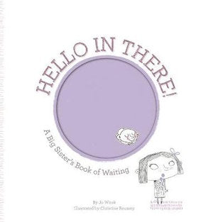 Hello In There -  A Big Sister's Book of Waiting