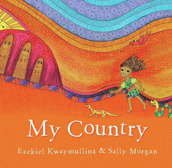 My Country by Ezekiwl Kwaymullina and Sally Morgan