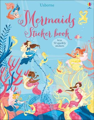 Mermaids Sticker Book by Camilla Garofano and Fiona Watt
