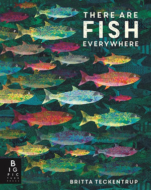 There Are Fish Everywhere bu Britta Teckentrup