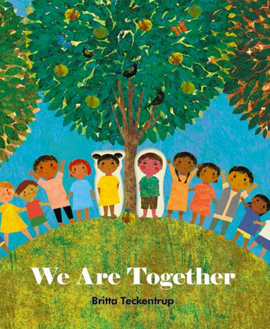 We are Together by Btitta Teckentrup