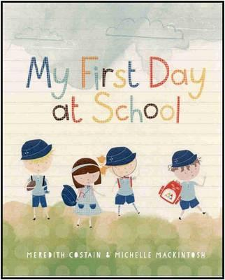 My First Day Of School By Meredith Costain