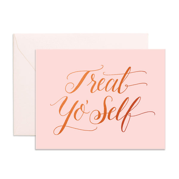 Treat Yo' Self Greeting Card