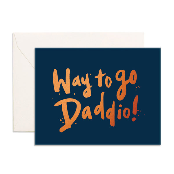 Way To Go Daddio Greeting Card