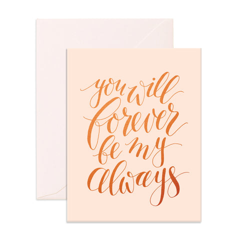 Forever Always Greeting Card - Min. of 6 per style