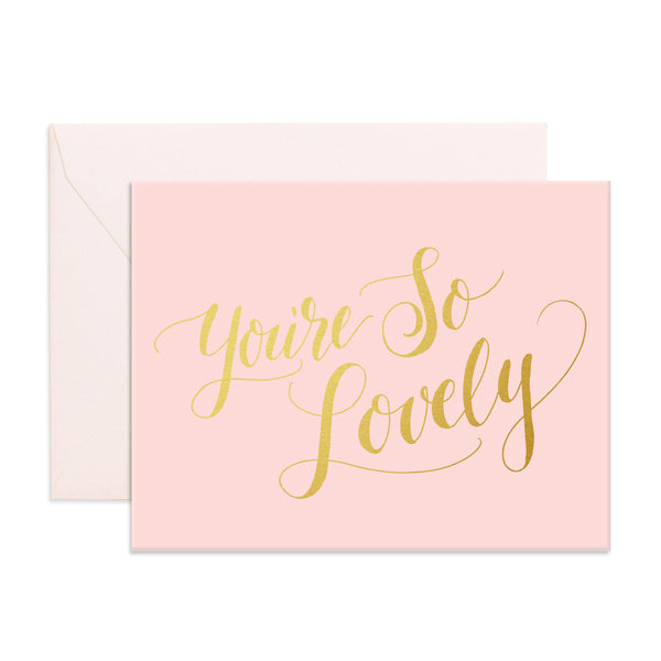 You're So Lovely Greeting Card