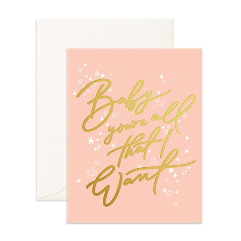 Baby You're All Greeting Card