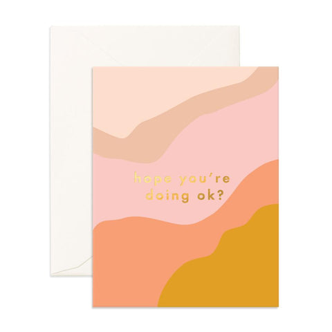 Hope You're Doing Ok Greeting Card - Min. of 6 per style