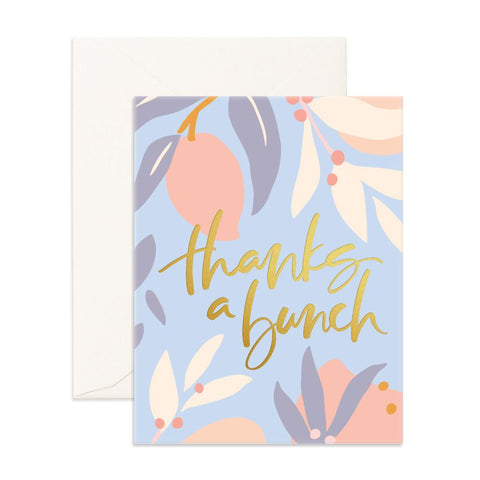 Thanks A Bunch Arcadia Greeting Card - BACK ORDER (NEW STOCK ARRIVING MID-LATE AUGUST)