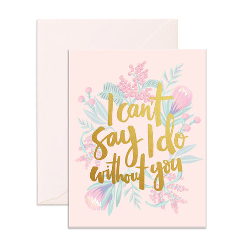 Can't Say I Do Greeting Card