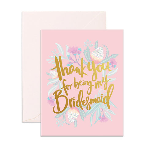 Thank You For Being My Bridesmaid Greeting Card