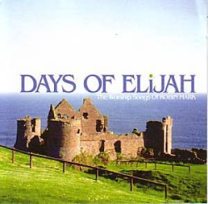 Robin Mark - Days Of Elijah - The Worship Songs - CD