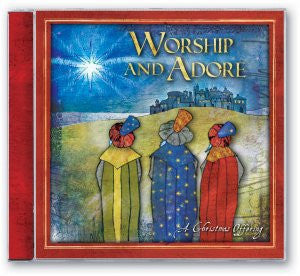 Worship And Adore: A Christmas Offering - CD
