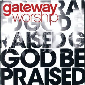 Gateway Worship - God Be Praised  - CD