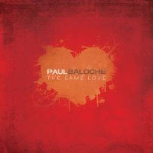 Paul Baloche - The Same Love - SONGBOOKS