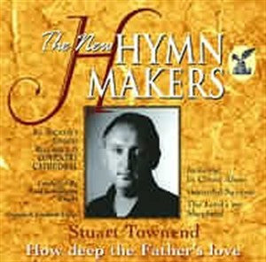 Hymnmakers - Stuart Townend - How Deep The Father's Love - CD