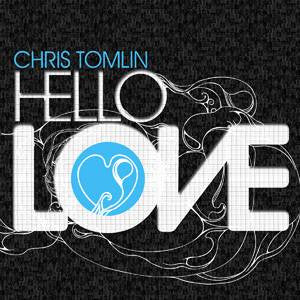 Chris Tomlin - Hello Love - CD
