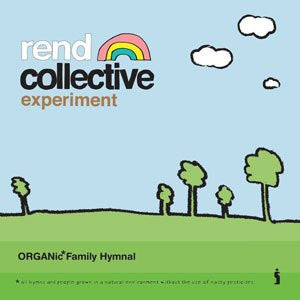 Rend Collective Experiment - Organic Family Hymnal - CD