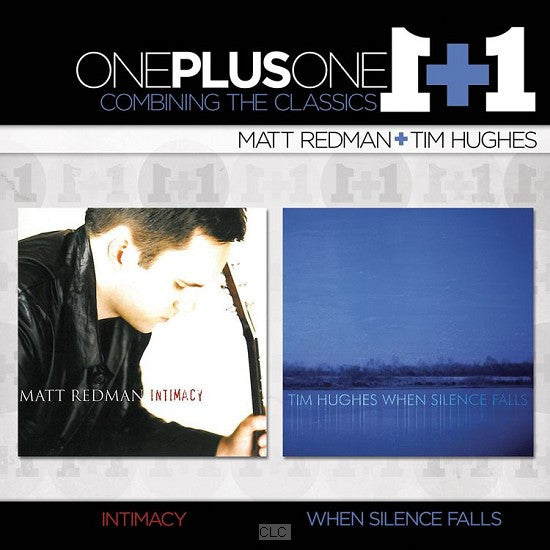 Matt Redman/Tim Hughes - Intimacy/When Silence Falls - OnePlusOne - 2CD