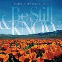 Be Still & Know: Instrumental Songs Of Faith - CD - Various Artists